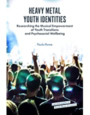 Heavy Metal Youth Identities: Researching the Musical Empowerment of Youth Transitions and Psychosocial Wellbeing