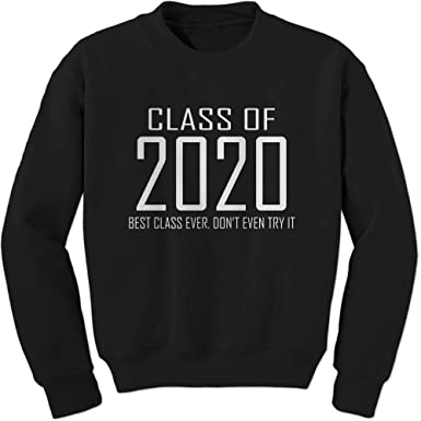 Best Mens Sweatshirts 2020 FerociTees Class of 2020 Best Class Ever Senior Graduation