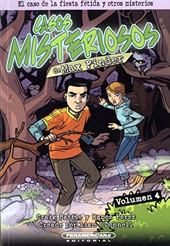 El Caso de La Fiesta Fetida y Otros Misterios (Los Casos Misteriosos De Max Finder / Max Finder Mystery Collected Casebook) por Liam O'Donnell