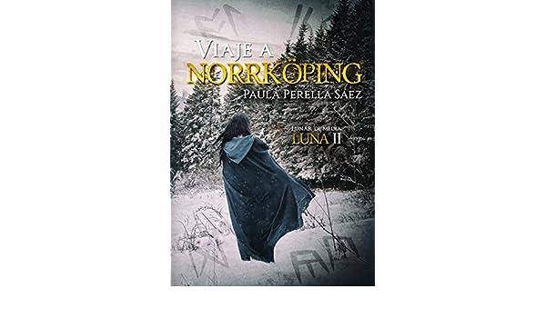 Amazon.com: Viaje a Norrköping (Lunar de media luna nº 2) (Spanish Edition) eBook: Paula Perella Sáez, Alexia Jorques, Elena Calderón, Lector Cero: Kindle ...