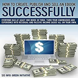 How to Create, Publish, Promote & Sell an eBook Successfully All for Free