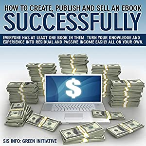 How to Create, Publish, Promote & Sell an eBook Successfully All for Free Audiobook