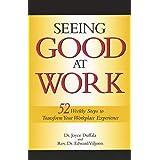 Seeing Good at Work