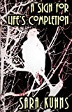 A Sigh for Life's Completion, Sara Kuhns, 0741453959