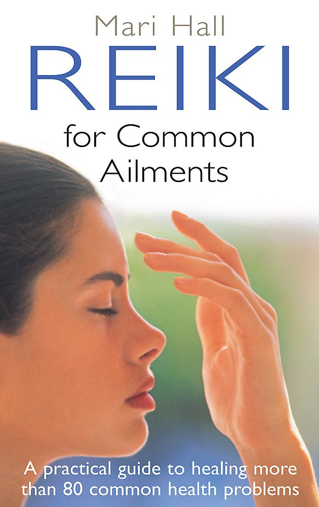 Download Reiki For Common Ailments: A Practical Guide to Healing More than 80 Common Health Problems pdf epub
