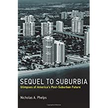 Sequel to Suburbia: Glimpses of America's Post-Suburban Future (Urban and Industrial Environments)