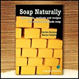 Soap Naturally : Ingredients, Methods and Recipes for Natural Handmade Soap by Patrizia Garzena (2004-05-03)