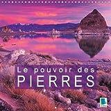 Le Pouvoir Des Pierres 2018: Des Pierres De Bien-Etre (Calvendo Nature) (French Edition)
