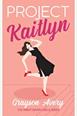 Project Kaitlyn (The Sweet Water Circle Book 1) Kindle Edition