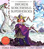 The Orchard Book of Swords, Sorcerers and Superheroes, Tony Bradman, 1408309211