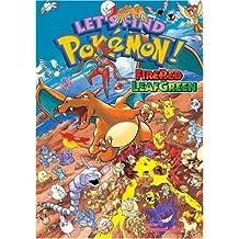 Let's Find Pokémon! Fire Red Leaf Green (Let's Find Pokemon)