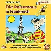 Die Reisemaus in Frankreich | Angela Lenz
