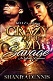 Crazy About My Savage: An Urban Romance