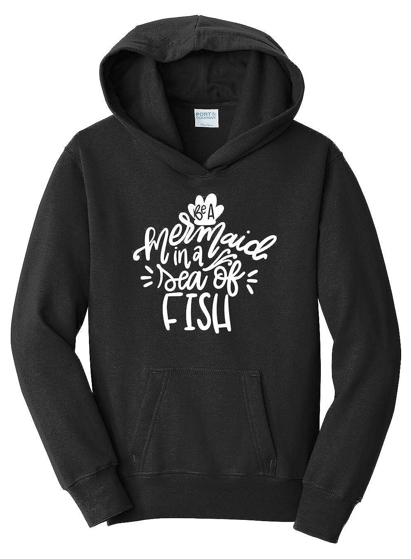 Tenacitee Girls Be a Mermaid in a Sea of Fish Hooded Sweatshirt