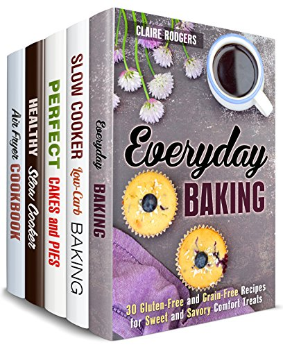 Baking and Much More Box Set (5 in 1) : Over 160 Sweet and Savory Baked Treats, Healthy Slow Cooker and Air Fryer Dinners (Desserts & Healthy Dinners)