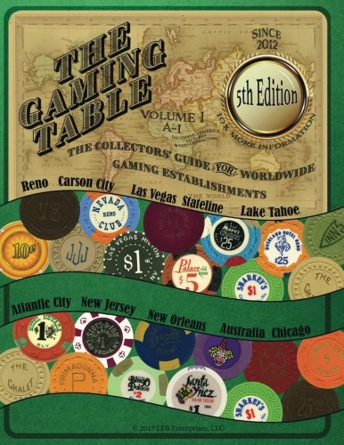The GAMING TABLE VOLUME 1  A-I: The Collectors' Guide for Worldwide Gaming Establishments