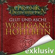 Glut und Asche (Die Chronik der Unsterblichen 11) | Wolfgang Hohlbein