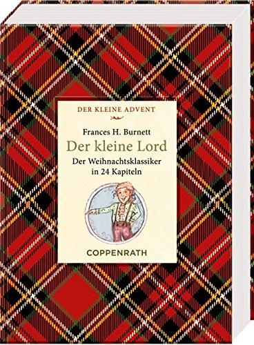 Kleine Klassiker - Der kleine Lord: Der Weihnachtsklassiker in 24 Kapiteln Gebundenes Buch – 14. September 2018 Frances H. Burnett Anna de Riese Coppenrath 3649628694