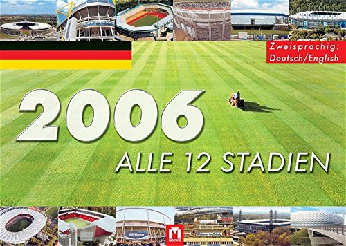 Die Fußball-WM 2006 - Alle 12 Stadien