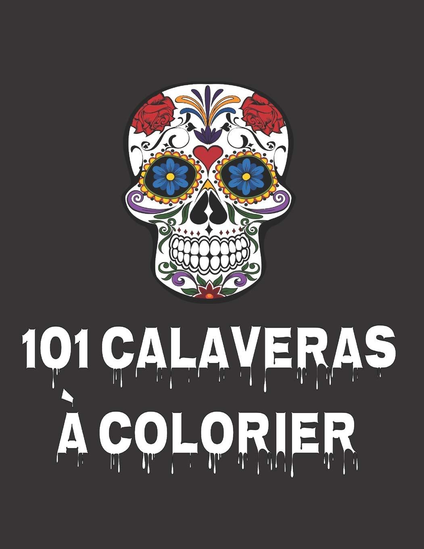 Amazon Fr 101 Calaveras à Colorier Crânes En Sucre Du