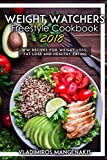 Weight Watchers Freestyle Cookbook 2018: WW Recipes For Weight Loss, Fat Loss and Healthy Eating