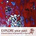 EXPLORE your past: Erforsche Deine Vergangenheit in Hypnose Hörbuch von Chris Mulzer Gesprochen von: Chris Mulzer