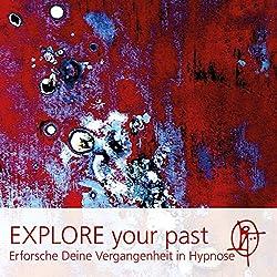 EXPLORE your past