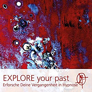 EXPLORE your past Hörbuch