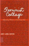 img - for Feminist Collage: Educating Women in the Visual Arts book / textbook / text book