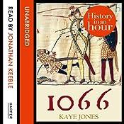 1066: History in an Hour | Kaye Jones