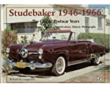Studebaker, 1946-1966 : The Classic Postwar Years, Langworth, Richard M., 0879387335