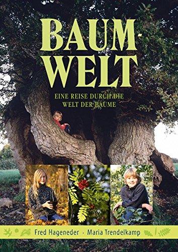 Baum-Welt: Eine Reise durch die Welt der Bäume