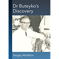 Doctor Buteyko Discovery: The Destruction of the Laboratory (English Edition)