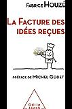 La Facture des idées reçues (OJ.ECONOMIE)