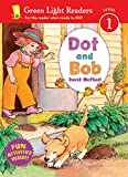 Dot and Bob (Green Light Readers Level 1)