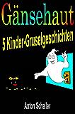 Gänsehaut: 5 Kinder-Gruselgeschichten