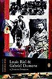 Front cover for the book Louis Riel & Gabriel Dumont by Joseph Boyden