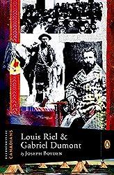 Extraordinary Canadians: Louis Riel and Gabriel Dumont