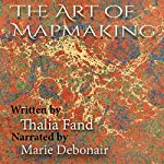 The Art of Mapmaking | Thalia Fand