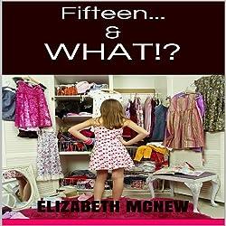 Fifteen &...What?!