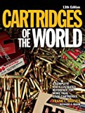 Cartridges of the World: A Complete Illustrated Reference for More Than 1,500 Cartridges