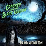 Cracker From The Black Lagoon