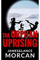 The Orphan Uprising (The Orphan Trilogy Book 3) Kindle Edition