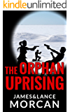 The Orphan Uprising (The Orphan Trilogy Book 3)