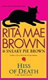 Hiss of Death, Rita Mae Brown and Sneaky Pie Brown, 1410435156