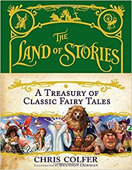 The Land of Stories: A Treasury of Classic Fairy Tales: Chris ...