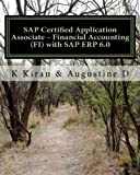 SAP Certified Application Associate - Financial Accounting (FI) with SAP ERP 6. 0, K. Kiran and Augustine D, 1456421379
