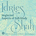 Neglected Aspects of Sufi Studies | Idries Shah