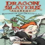 img - for Revenge of the Dragon Lady (Dragon Slayers' Academy 2) book / textbook / text book