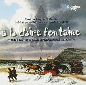 BECKWITH ENSEMBLE - A LA CLAIRE FONTAINE